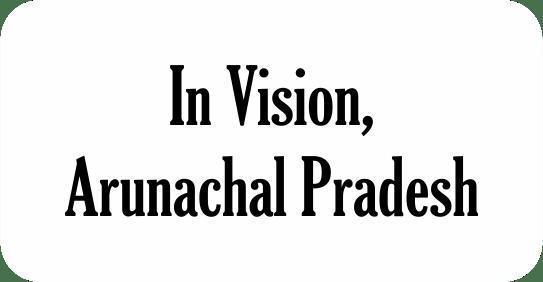 In Vision Arunachal Predesh